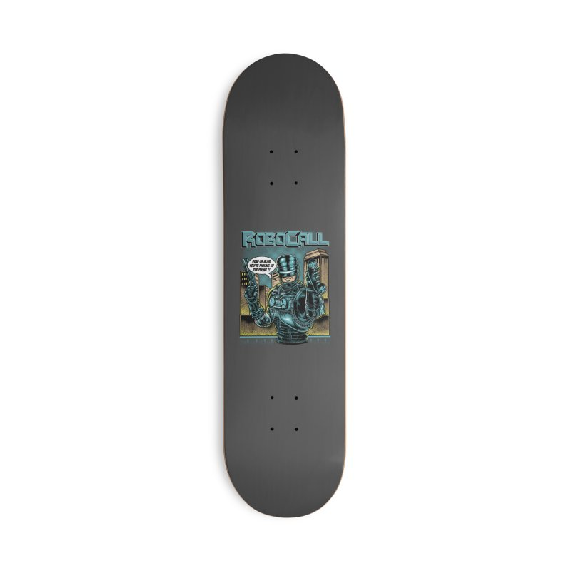 Robocall Accessories Deck Only Skateboard by Made With Awesome