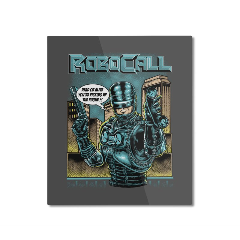 Robocall Home Mounted Aluminum Print by Made With Awesome