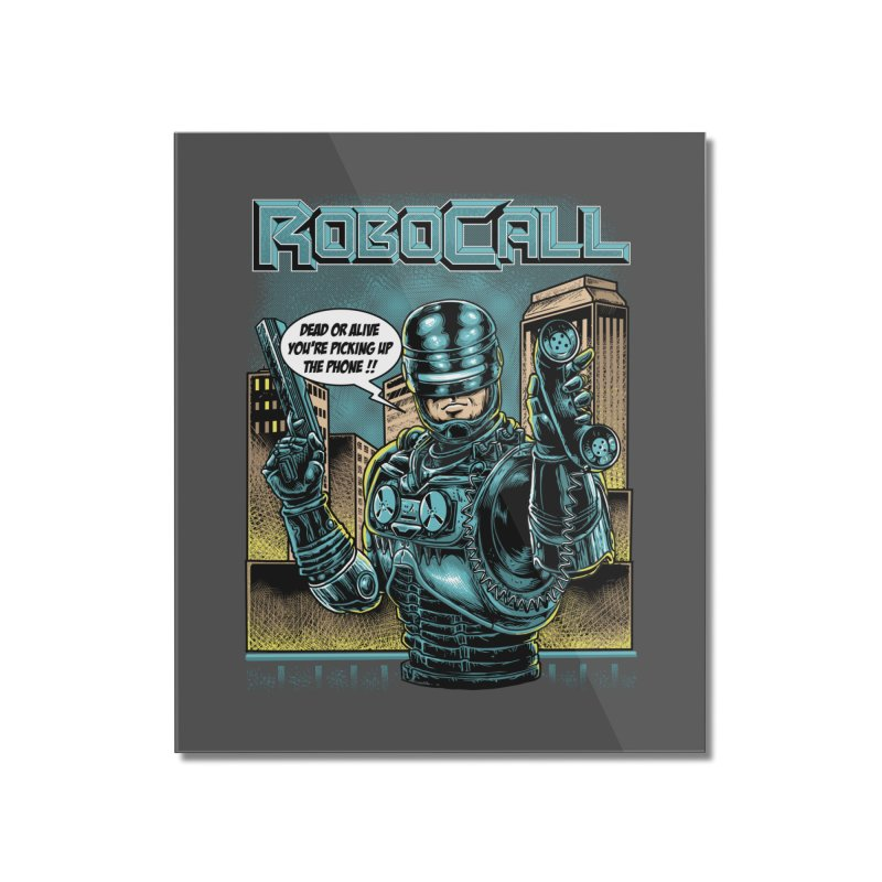 Robocall Home Mounted Acrylic Print by Made With Awesome