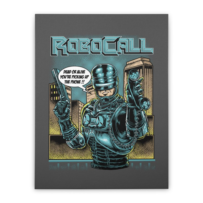 Robocall Home Stretched Canvas by Made With Awesome