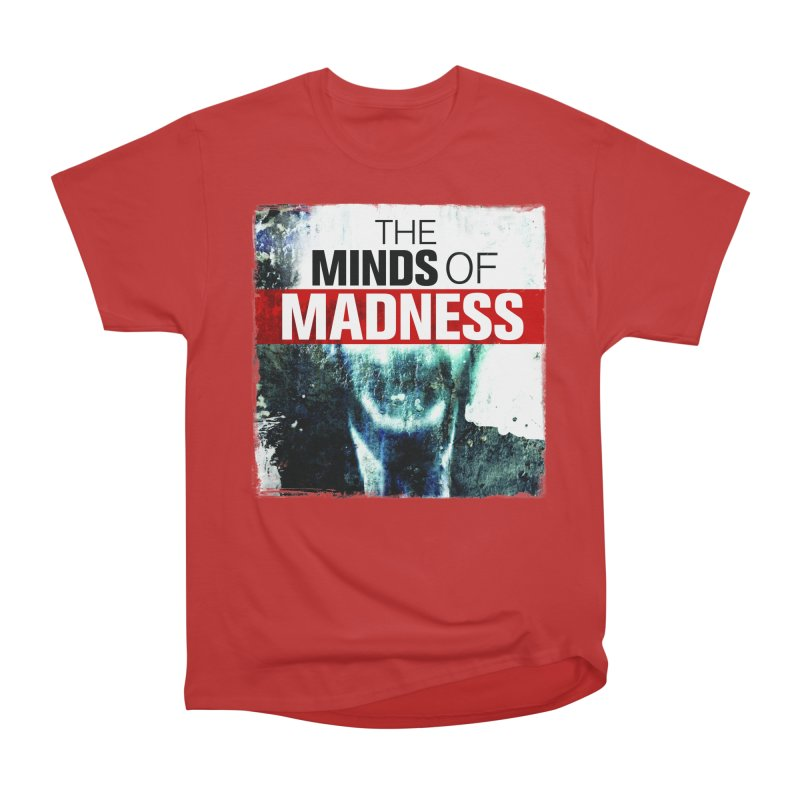 Choose items with - Maddie Men's Heavyweight T-Shirt by The Minds Of Madness Podcast