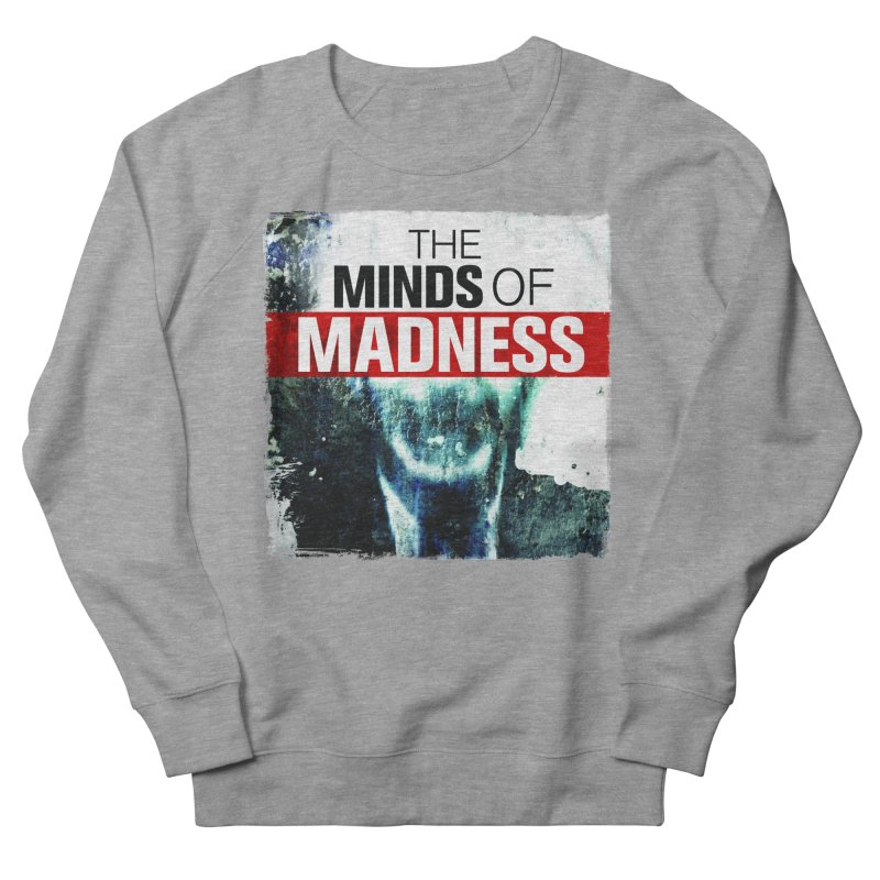 Choose items with - Maddie Men's French Terry Sweatshirt by The Minds Of Madness Podcast