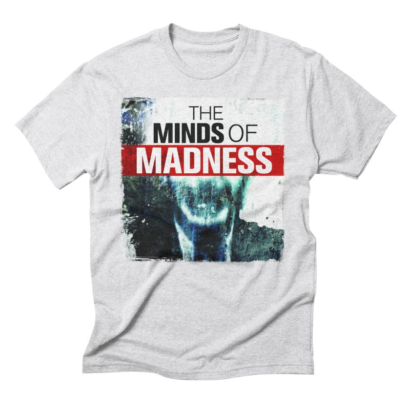 Choose items with - Maddie Men's Triblend T-Shirt by The Minds Of Madness Podcast