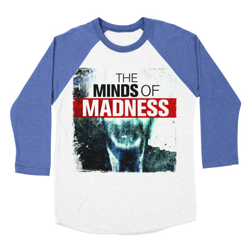 Choose items with - Maddie Women's Baseball Triblend Longsleeve T-Shirt by The Minds Of Madness Podcast
