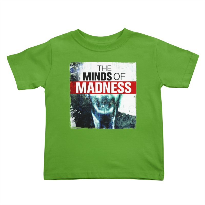 Choose items with - Maddie Kids Toddler T-Shirt by The Minds Of Madness Podcast