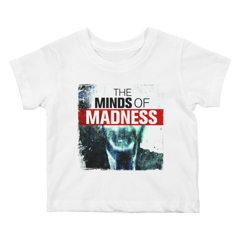 Choose items with - Maddie Kids Baby T-Shirt by The Minds Of Madness Podcast