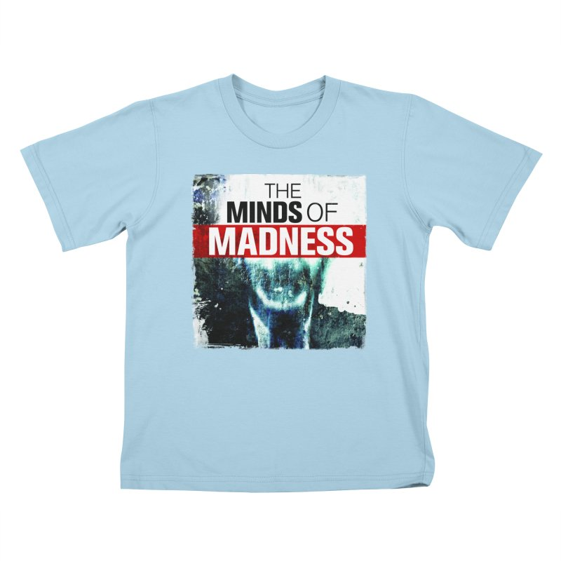 Choose items with - Maddie Kids T-Shirt by The Minds Of Madness Podcast
