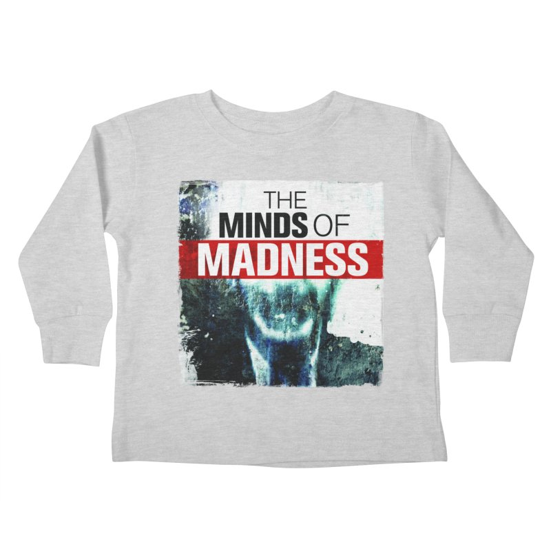 Choose items with - Maddie Kids Toddler Longsleeve T-Shirt by The Minds Of Madness Podcast