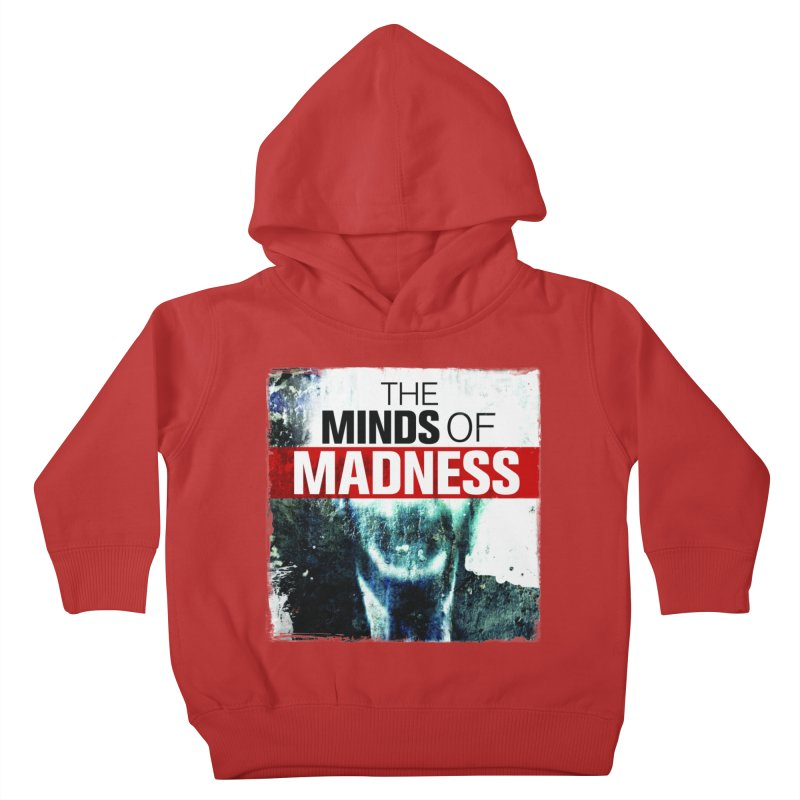 Choose items with - Maddie Kids Toddler Pullover Hoody by The Minds Of Madness Podcast