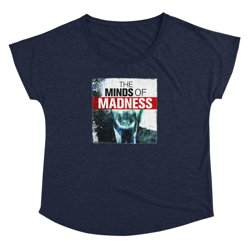 Choose items with - Maddie Women's Dolman Scoop Neck by The Minds Of Madness Podcast