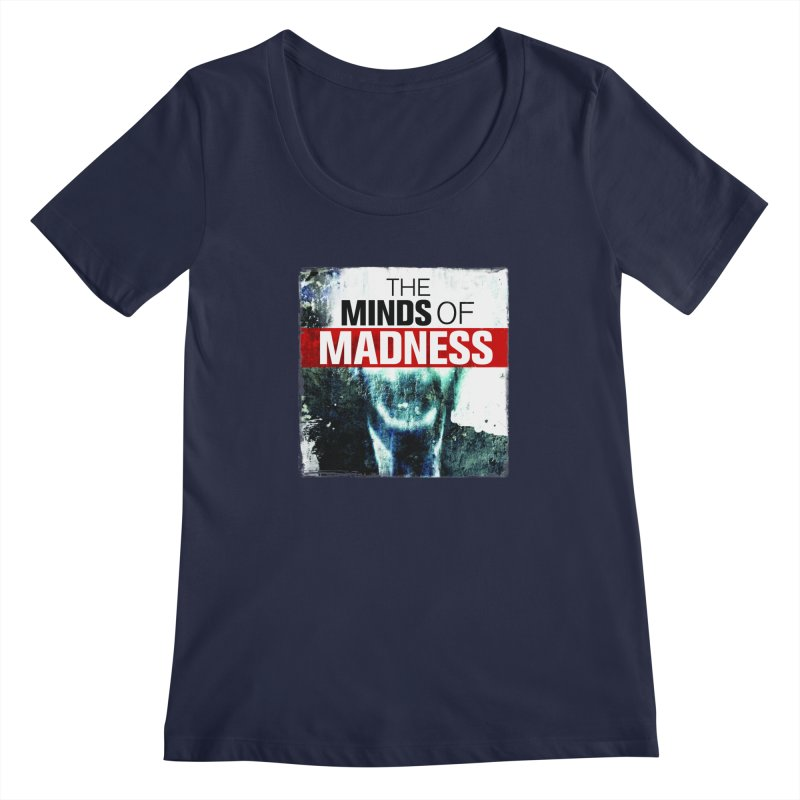 Choose items with - Maddie Women's Regular Scoop Neck by The Minds Of Madness Podcast