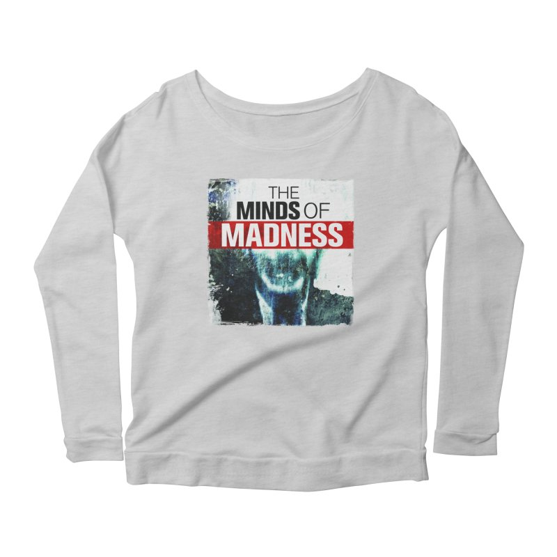 Choose items with - Maddie Women's Scoop Neck Longsleeve T-Shirt by The Minds Of Madness Podcast