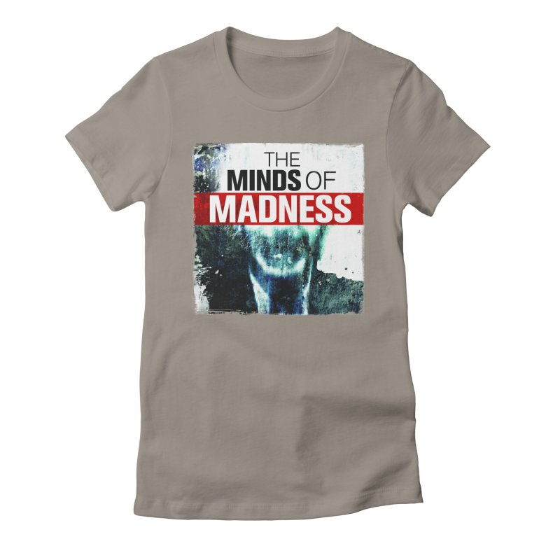 Choose items with - Maddie Women's Fitted T-Shirt by The Minds Of Madness Podcast