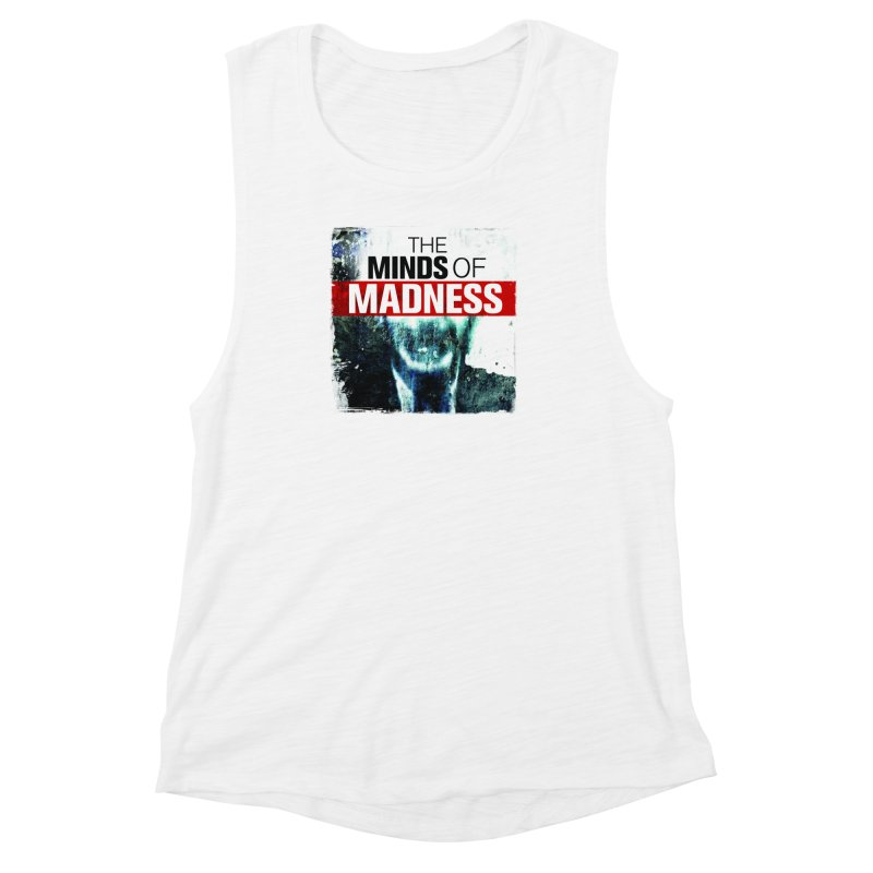 Choose items with - Maddie Women's Muscle Tank by The Minds Of Madness Podcast