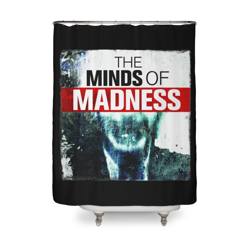 Choose items with - Maddie Home Shower Curtain by The Minds Of Madness Podcast