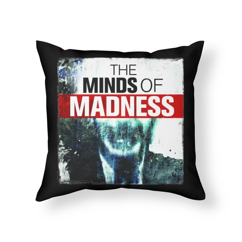 Choose items with - Maddie Home Throw Pillow by The Minds Of Madness Podcast