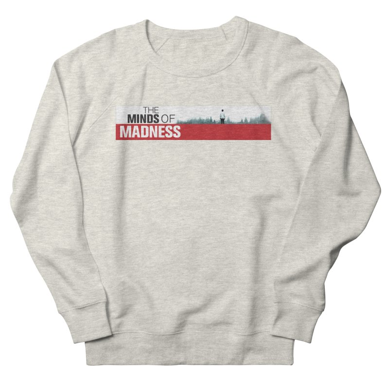 Choose items with - The Banner Women's French Terry Sweatshirt by The Minds Of Madness Podcast