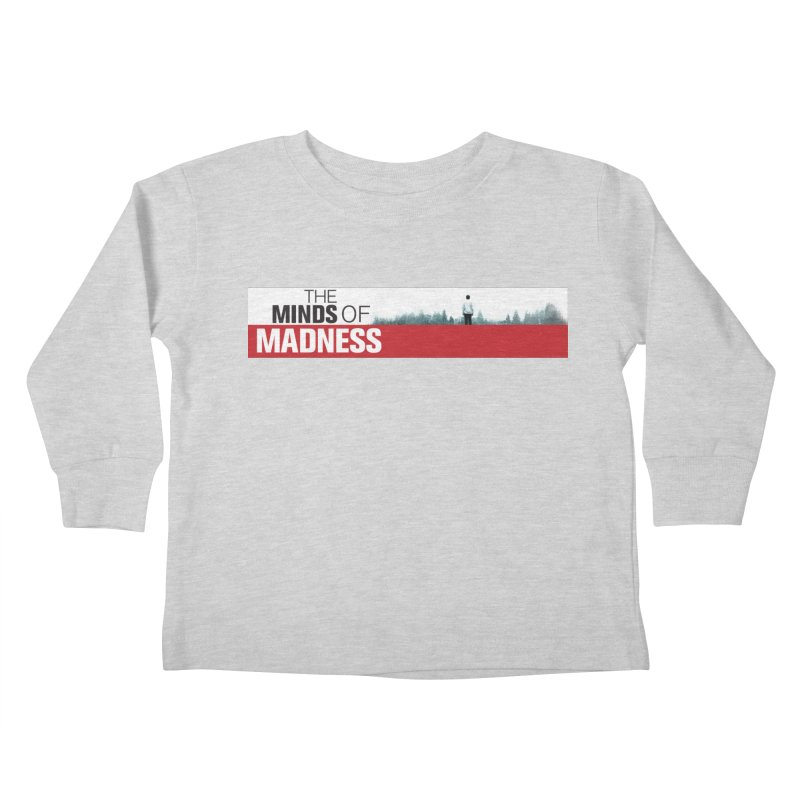 Choose items with - The Banner Kids Toddler Longsleeve T-Shirt by The Minds Of Madness Podcast