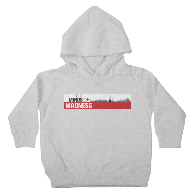 Choose items with - The Banner Kids Toddler Pullover Hoody by The Minds Of Madness Podcast