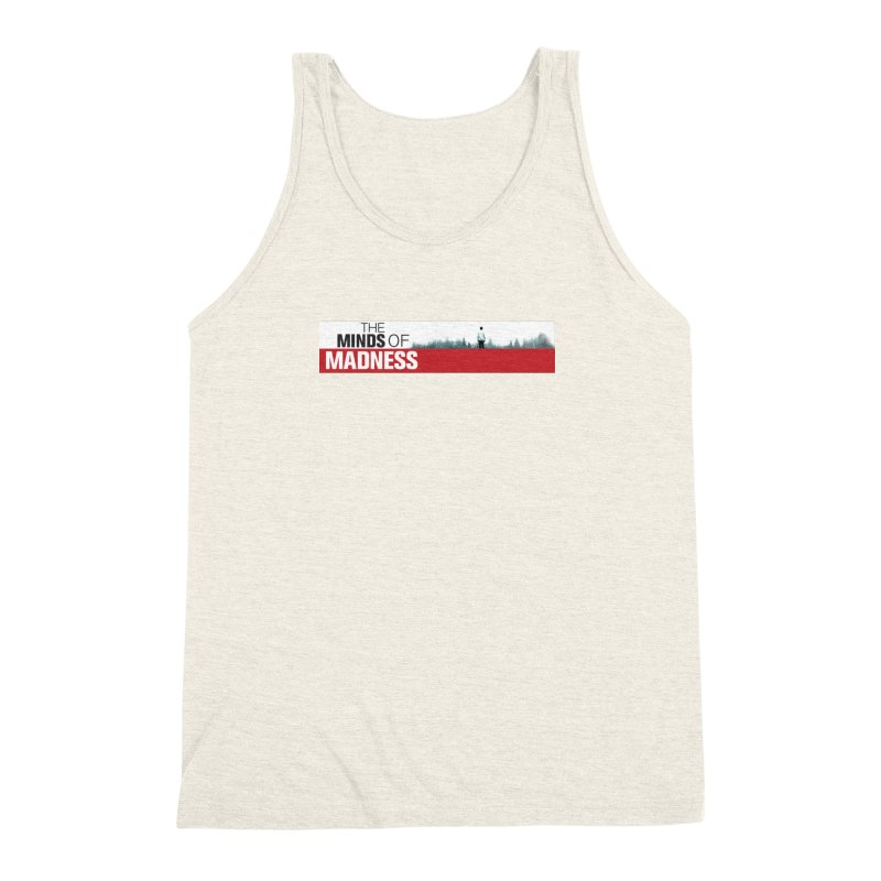 Choose items with - The Banner Men's Triblend Tank by The Minds Of Madness Podcast