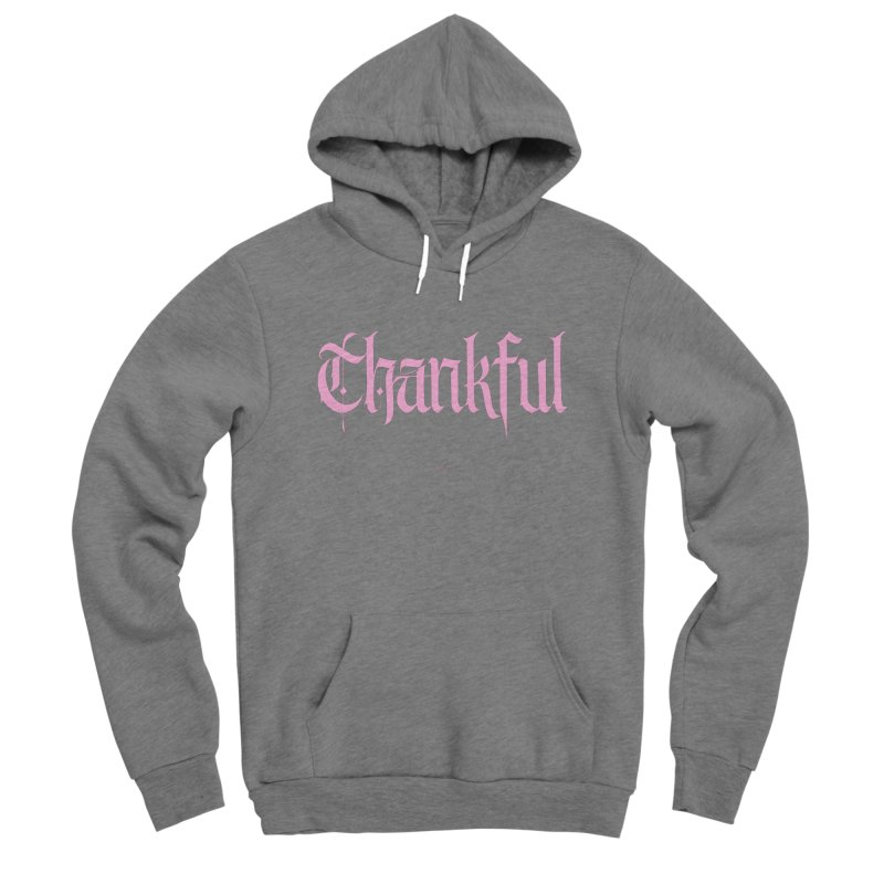 Thankful in pink Women's Pullover Hoody by Magichammer Art By Russ Fagle Shop