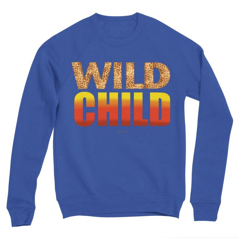 Wild Child Women's Sweatshirt by Magichammer Art By Russ Fagle Shop