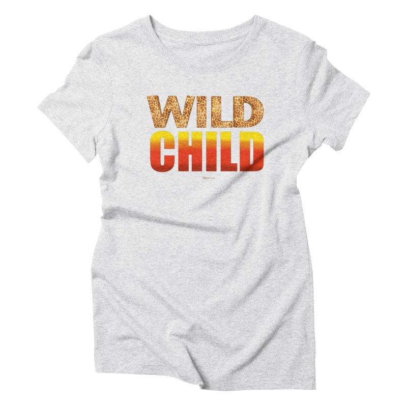 Wild Child Women's T-Shirt by Magichammer Art By Russ Fagle Shop