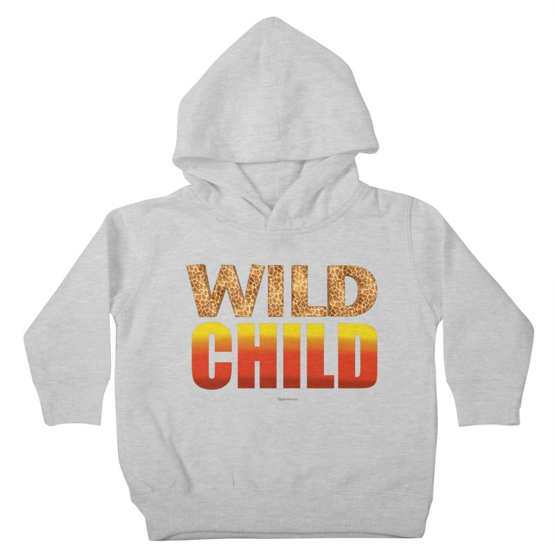 Wild Child Kids Toddler Pullover Hoody by Magichammer Art By Russ Fagle Shop
