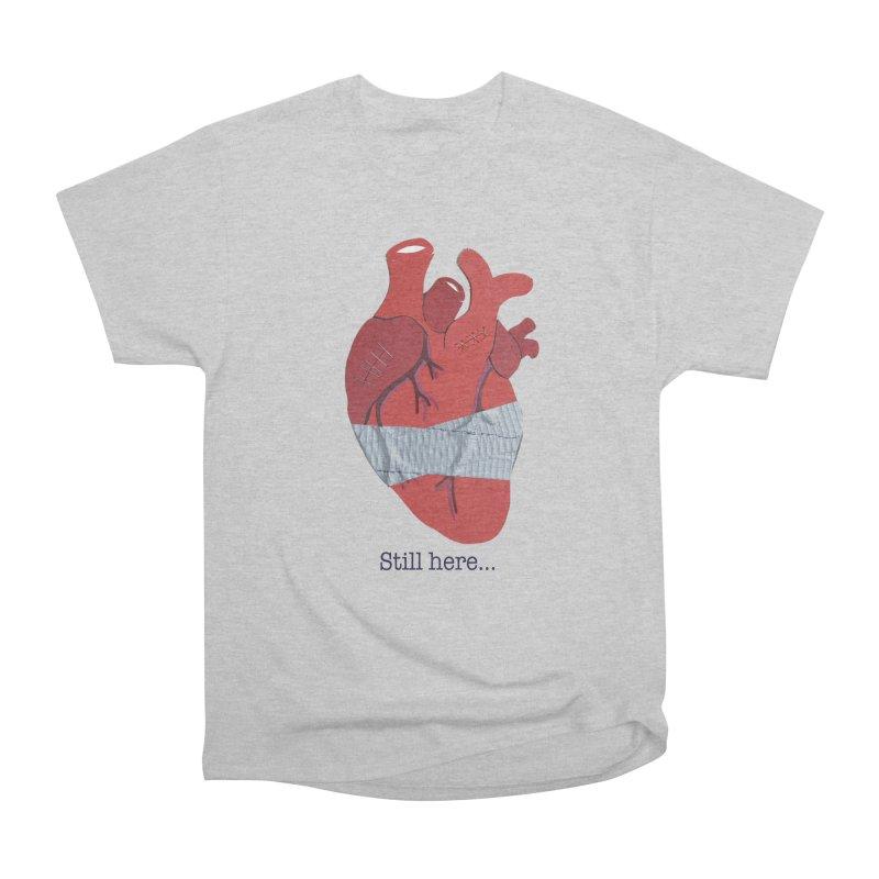 Still here... Women's Classic Unisex T-Shirt by MagpieAtMidnight's Artist Shop