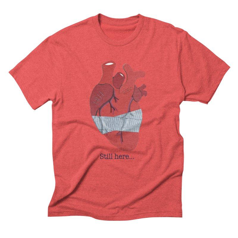 Still here... Men's Triblend T-Shirt by MagpieAtMidnight's Artist Shop