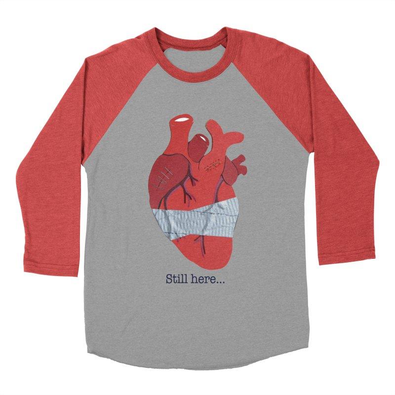 Still here... Women's Baseball Triblend T-Shirt by MagpieAtMidnight's Artist Shop