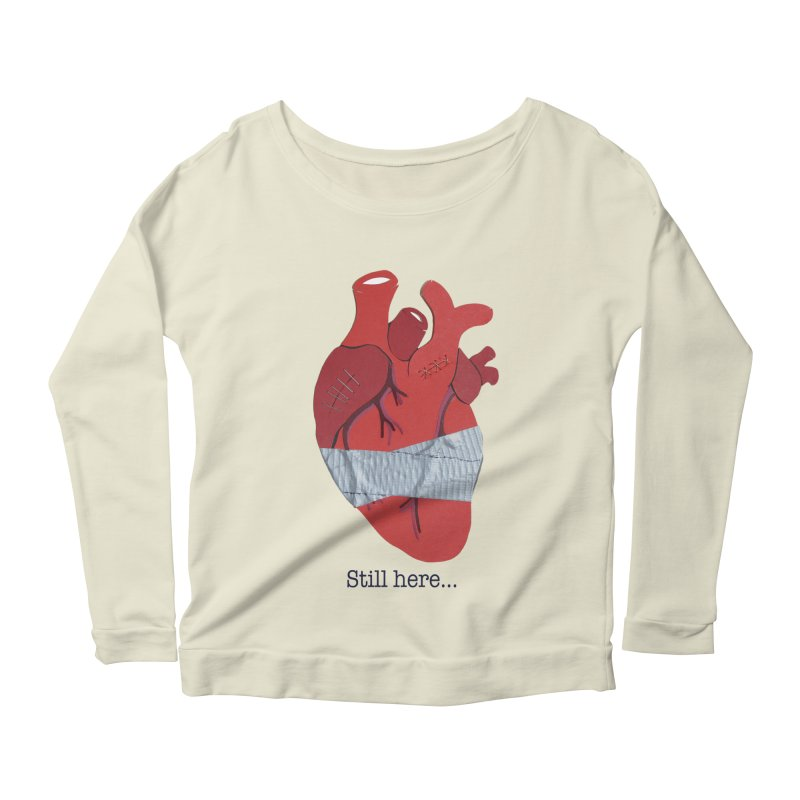 Still here... Women's Longsleeve Scoopneck  by MagpieAtMidnight's Artist Shop