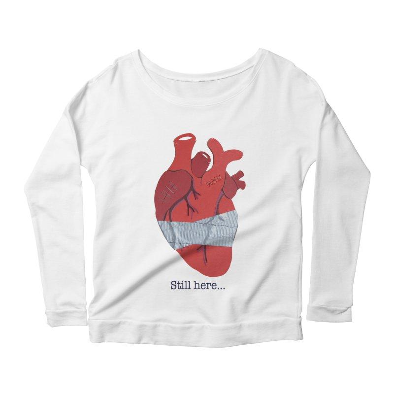 Still here... Women's Scoop Neck Longsleeve T-Shirt by MagpieAtMidnight's Artist Shop