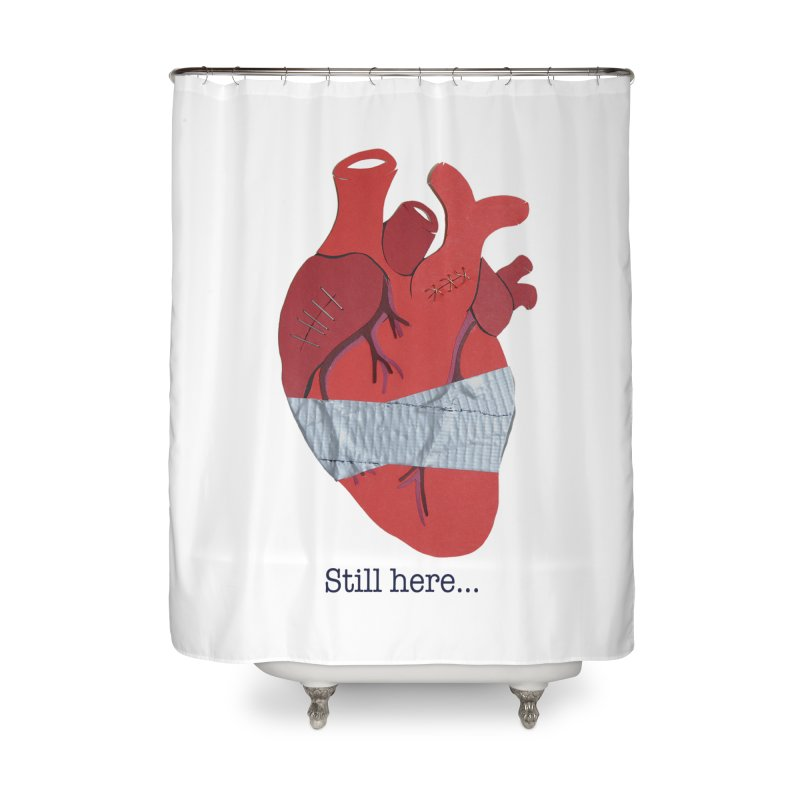 Still here... Home Shower Curtain by MagpieAtMidnight's Artist Shop