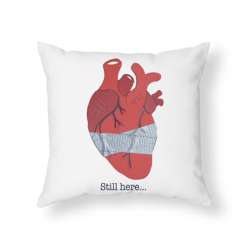 Still here... Home Throw Pillow by MagpieAtMidnight's Artist Shop