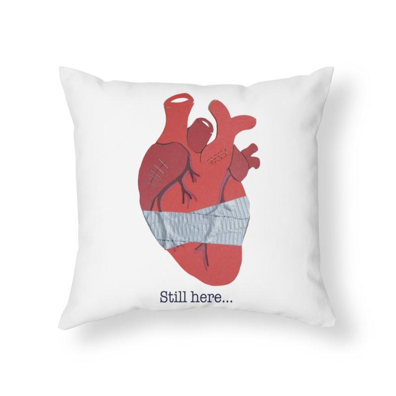 Still here... Home Throw Pillow by MagpieAtMidnight's Artist Shop