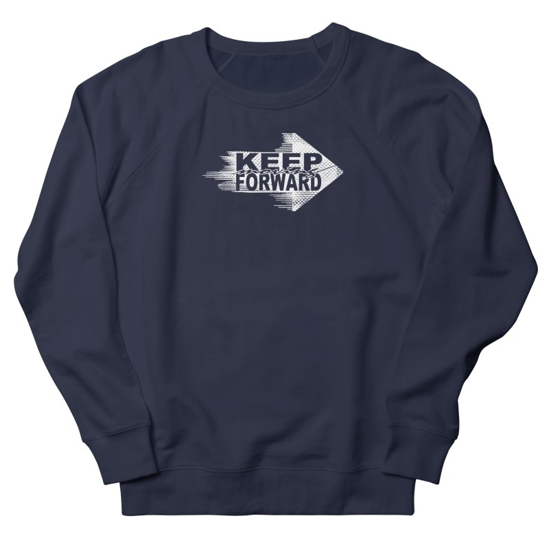 Keep Moving Forward Women's French Terry Sweatshirt by Make2wo Artist Shop
