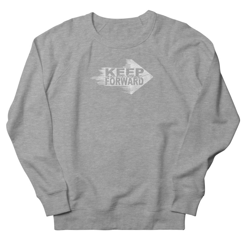 Keep Moving Forward Men's French Terry Sweatshirt by Make2wo Artist Shop