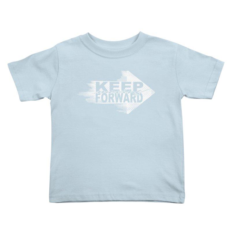Keep Moving Forward Kids Toddler T-Shirt by Make2wo Artist Shop
