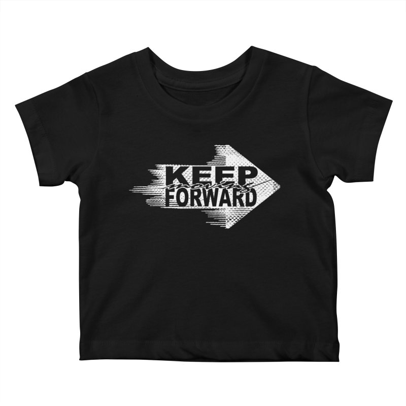 Keep Moving Forward Kids Baby T-Shirt by Make2wo Artist Shop