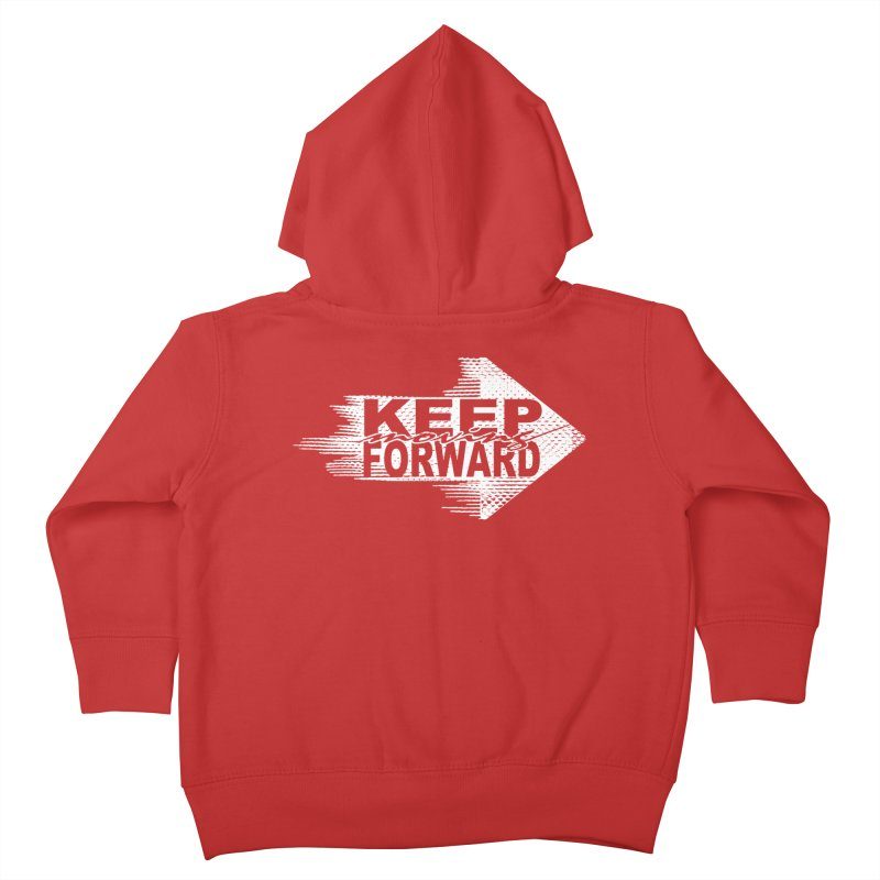 Keep Moving Forward Kids Toddler Zip-Up Hoody by Make2wo Artist Shop