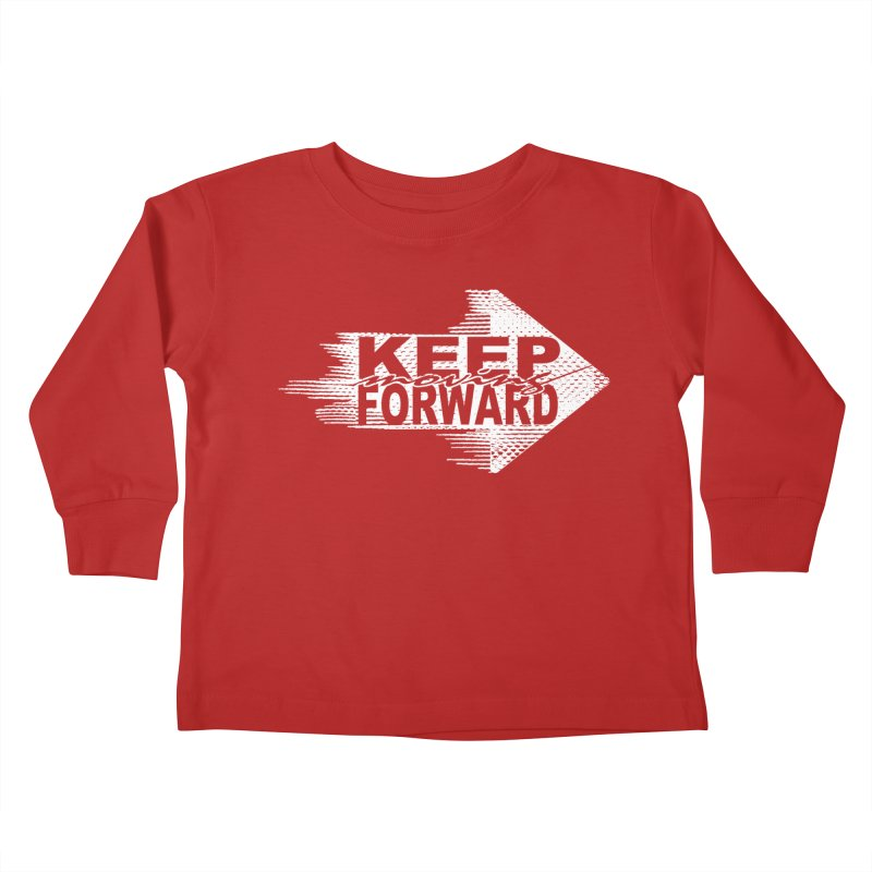 Keep Moving Forward Kids Toddler Longsleeve T-Shirt by Make2wo Artist Shop