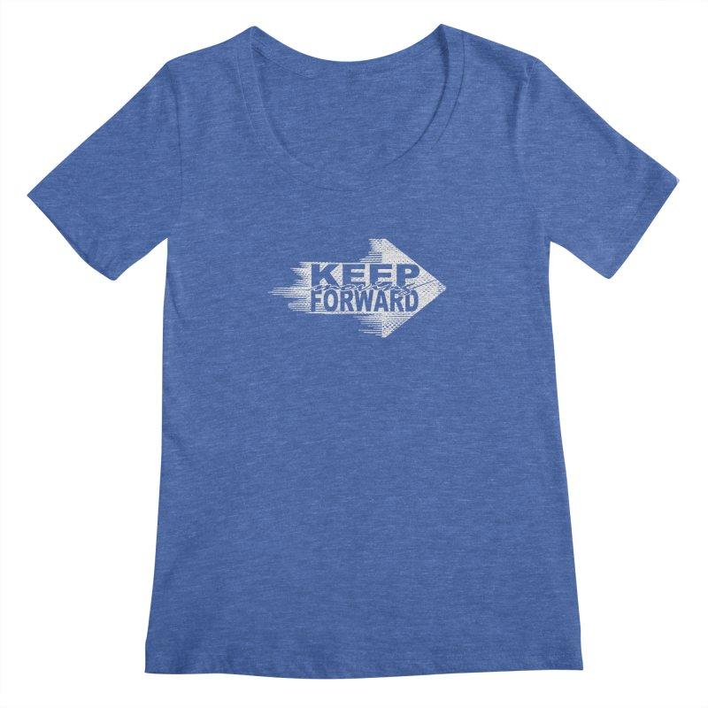 Keep Moving Forward Women's Regular Scoop Neck by Make2wo Artist Shop