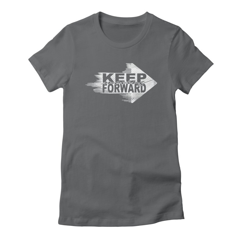 Keep Moving Forward Women's Fitted T-Shirt by Make2wo Artist Shop
