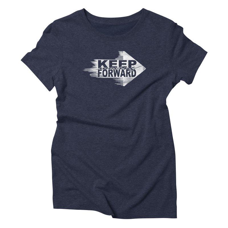Keep Moving Forward Women's Triblend T-shirt by Make2wo Artist Shop