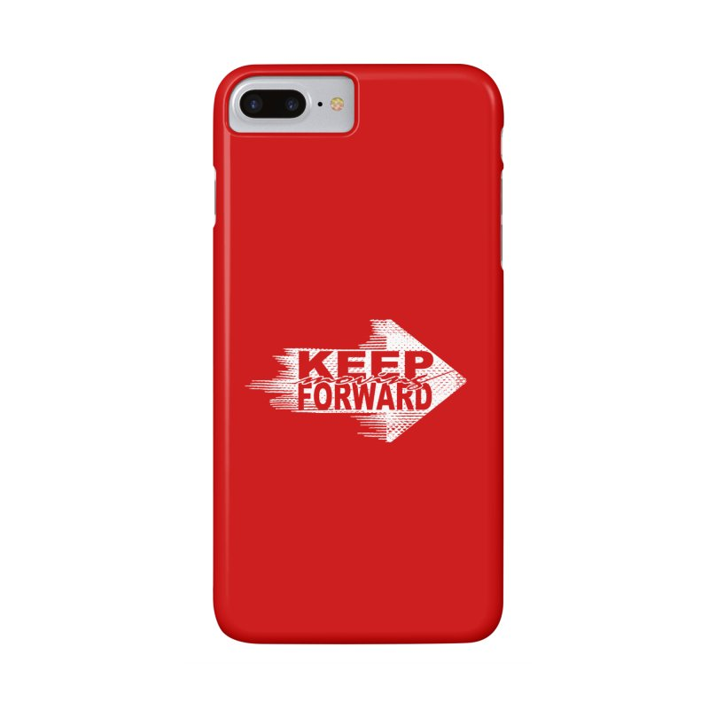 Keep Moving Forward Accessories Phone Case by Make2wo Artist Shop