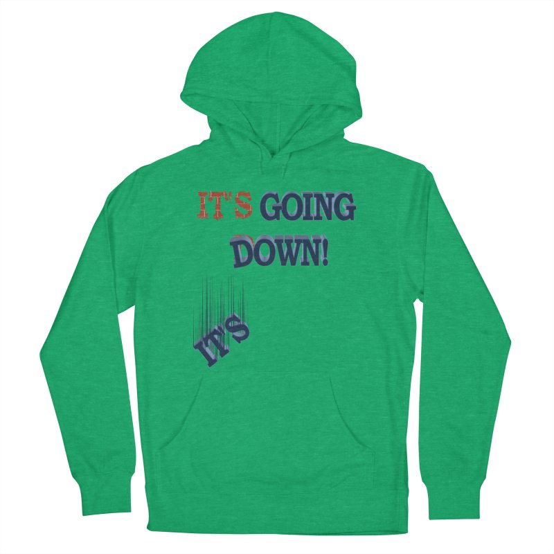 "It""s Going Down!   by Make2wo Artist Shop"