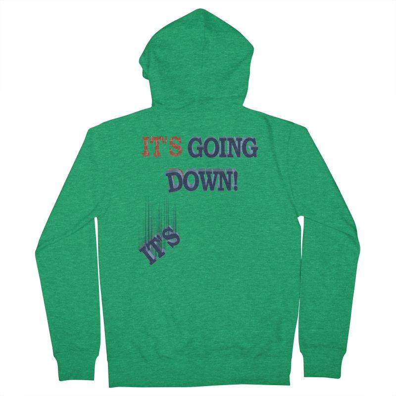"It""s Going Down! Women's Zip-Up Hoody by Make2wo Artist Shop"