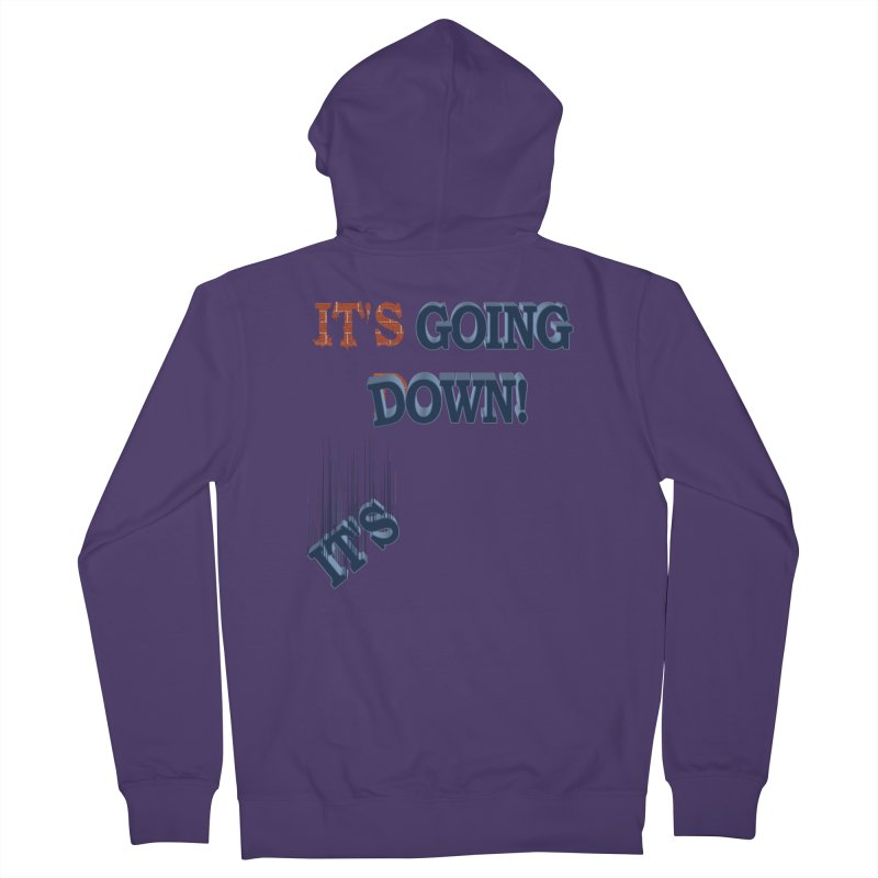"It""s Going Down! Women's Zip-Up Hoody by Make2wo Artist Shop"