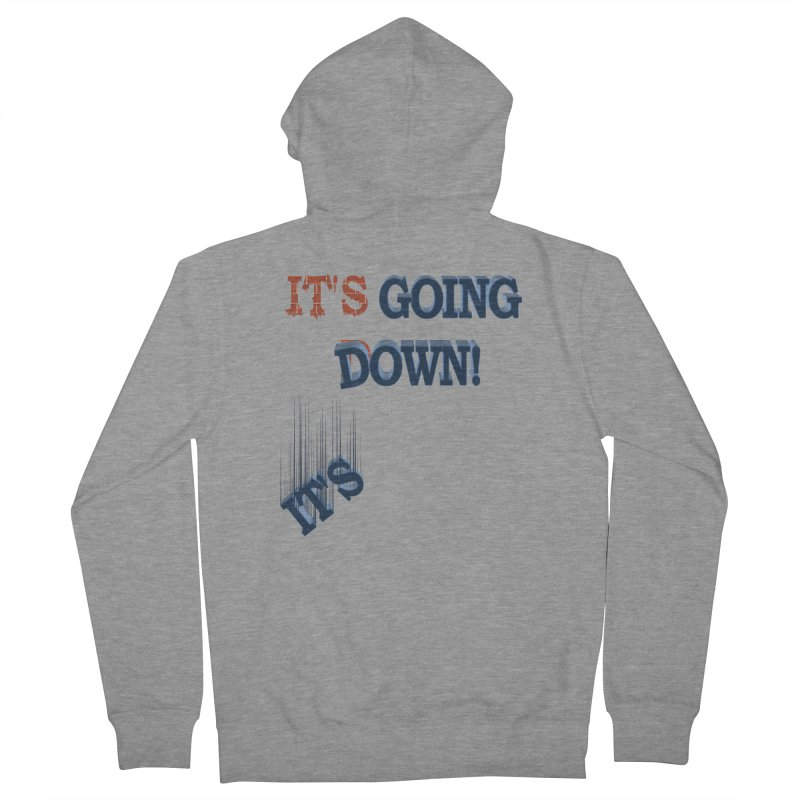 "It""s Going Down! Men's Zip-Up Hoody by Make2wo Artist Shop"